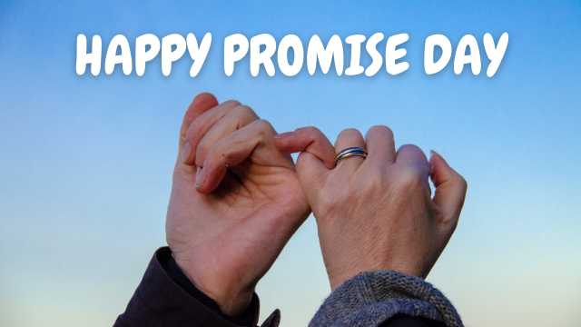 HAPPY PROMISE DAY – 11 FEB 2022, FRIDAY,  Happy Valentine HD Images 2022